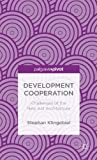 img - for Development Cooperation: Challenges of the New Aid Architecture (Palgrave Pivot) book / textbook / text book