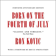 Born on the Fourth of July Audiobook by Ron Kovic Narrated by Holter Graham, Bruce Springsteen - introduction