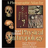 A Photographic Atlas for Physical Anthropology; Brief Edition