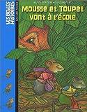 echange, troc Agnès Bertron - Mousse et Toupet vont à l'école