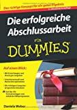 Die erfolgreiche Abschlussarbeit für Dummies