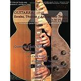 Guitarra: Escalas, Tecnicas y Aplicaciones Totales: Lecciones Para Principiantes y Profesionales (Total Scales...
