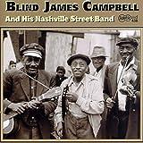 Blind James Campbell Blind James Campbell And His Nashville Street Band