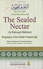 The Sealed Nectar: Biography of the Noble Prophet ( Al-Raheeq Al-Makhtum).