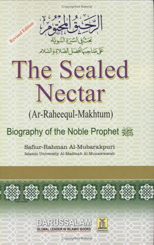 Ar-Raheeq Al-Makhtum (The Sealed Nectar): Biography of the Prophet (Sealed Nectar compare prices)
