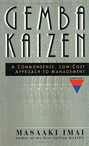 Gemba Kaizen: A Commonsense, Low-Cost Approach to Management
