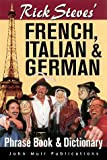 Rick Steves' French, Italian, and German Phrase- Book and Dictionary (Rick Steves' Phrase Books) (1562614754) by Rick Steves