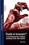 Trash or Treasure: Censorship and the Changing Meanings of the Video Nasties (Inside Popular Film)