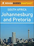 img - for Johannesburg and Pretoria Rough Guides Snapshot South Africa (includes Braamfontein, Parktown, Melville, Soweto, and the Cradle of Humankind) (Rough Guide to...) book / textbook / text book