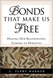 img - for Bonds That Make Us Free: Healing Our Relationships, Coming to Ourselves book / textbook / text book