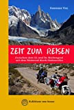 ZEIT ZUM  REISEN: Zwischen dem 12. und 56. Breitengrad mit dem Motorrad durch Südamerika