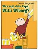 Was sagt dein Papa, Willi Wiberg?