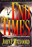 End Times: Understanding Today's World Events in Biblical Prophecy (0849913772) by Walvoord, John F.