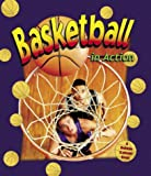 img - for Basketball in Action (Sports in Action) book / textbook / text book
