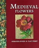 Medieval Flowers (1856262596) by Innes, Miranda