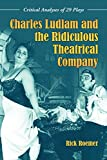 img - for Charles Ludlam and the Ridiculous Theatrical Company: Critical Analyses of 29 Plays by Rick Roemer (15-Sep-2009) Paperback book / textbook / text book