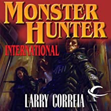 Monster Hunter International (       UNABRIDGED) by Larry Correia Narrated by Oliver Wyman