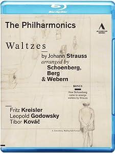 The Philharmonics - Waltzes by Johann Strauss arranged by Arnold Schoenberg, Alban Berg & Anton Webern [Blu-ray]