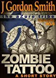 img - for Zombie Tattoo (The aZure Tribe - a Zombie Apocalypse Short Story, #0.5) book / textbook / text book