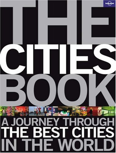 The Cities Book: A Journey Through The Best Cities In The World (Cities Book)