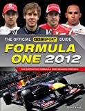 The Official BBC SPORT Formula One Guide 2012: The Worlds Best-selling Grand Prix  Guide
