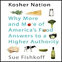 Kosher Nation: Why More and More of America's Food Answers to a Higher Authority Audiobook by Sue Fishkoff Narrated by Walter Dixon