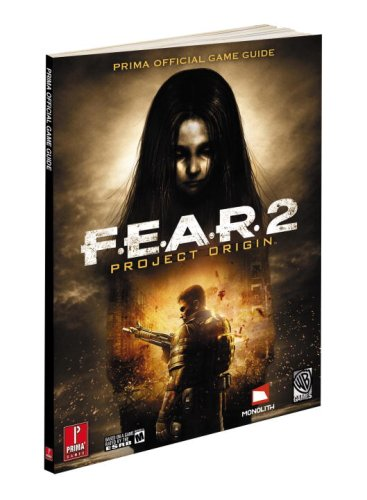 F.E.A.R. 2: Project Origin: Prima Official Game Guide (Prima Official Game Guides)