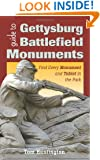 Guide to Gettysburg Battlefield Monuments: Find Every Monument and Tablet in the Park