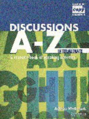 Discussions A-Z Intermediate: A Resource Book of Speaking Activities (Cambridge Copy Collection), Adrian Wallwork