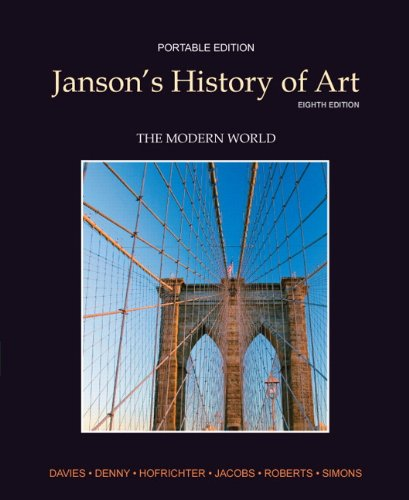 Janson's History of Art: The Modern World  (Portable Edition, Book 4), 8th Edition