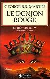 Le Trône de fer, tome 2 : Le Donjon rouge