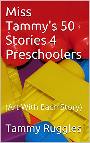 Book: Miss Tammy's 50 Stories 4 Preschoolers - (Art With Each Story) by Tammy Ruggles