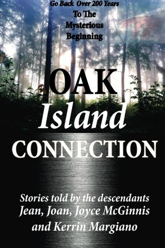 Oak Island Connection: Go Back Over 200 Years To The Mysterious Beginning