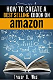 How to Create a Best Selling Ebook on Amazon