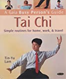 img - for Tai Chi: Simple Routines for Home, Work and Travel (Busy Person's Guide) book / textbook / text book