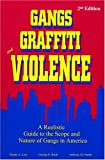 img - for Gangs, Graffiti, and Violence: A Realistic Guide to the Scope and Nature of Gangs in America book / textbook / text book