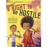 A Right to Be Hostile: The Boondocks Treasury ~ Aaron McGruder