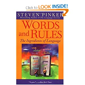 Words and Rules: The Ingredients of Language (P.S.) Steven Pinker