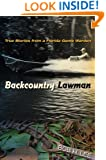 Backcountry Lawman: True Stories from a Florida Game Warden (Florida History and Culture)