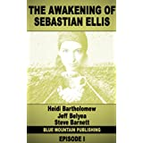 The Awakening of Sebastian Ellis (Episode I)