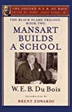 img - for The Black Flame Trilogy: Book Two, Mansart Builds a School(The Oxford W. E. B. Du Bois) book / textbook / text book