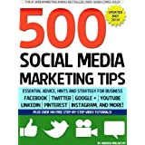 500 Social Media Marketing Tips: Essential Advice, Hints and Strategy for Business: Facebook, Twitter, Pinterest, Google+, YouTube, Instagram, LinkedIn, and More!di Andrew Macarthy