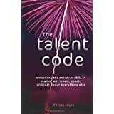 The Talent Code: Unlocking the Secret of Skill in Maths, Art, Music, Sport, and Just About Everything Else: Unlocking the Secret of Skill in Sports, Art, Music, Maths and Just About Everything Elseby Daniel Coyle
