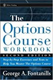img - for The Options Course Workbook: Step-by-Step Exercises and Tests to Help You Master the Options Course (Wiley Trading) book / textbook / text book