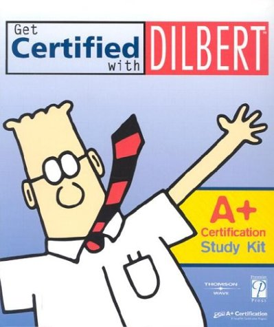Get Certified with Dilbert A+ Certification Study Kit