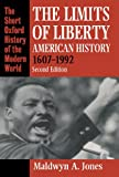 Maldwyn A. Jones The Limits of Liberty: American History 1607-1992 (Short Oxford History of the Modern World)