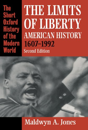 The Limits of Liberty: American History 1607-1992 (Short Oxford History of the Modern World)