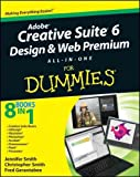 Adobe Creative Suite 6 Design & Web Premium All-In-One For Dummies (For Dummies (Computer/Tech)) Adobe Creative Suite 6 Design & Web Premium All-In-One For Dummies