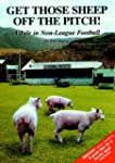 Get Those Sheep Off the Pitch!: A Lif...