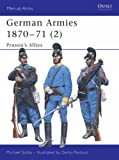 German Armies, 1870-71: v. 2: Prussia's Allies (Men-At-Arms (Osprey))